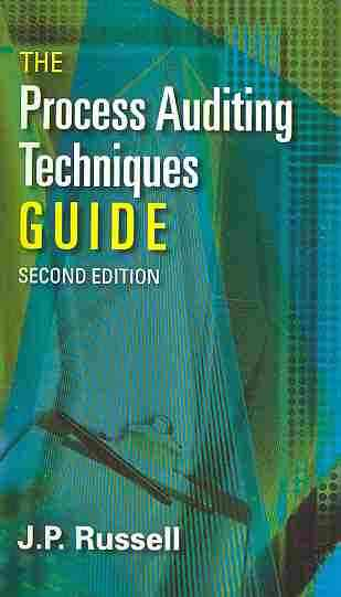 The Process Auditing Techniques Guide By Russell, J. P.