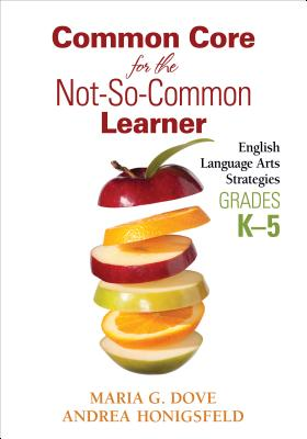 Common Core for the Not-so-common Learner By Dove, Maria G./ Honigsfeld, Andrea M.